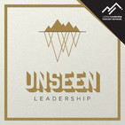 Unseen Leadership Episode 26: Will Mancini on the Overcoming Approval Addiction