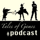 Tales of Games Podcast