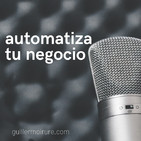 Automatiza tu negocio con Guillermo Irure