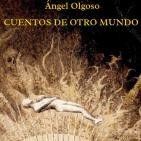 Ángel Olgoso - Cuentos de otro mundo