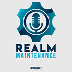 Realm Maintenance : Your News for World of Warcraf