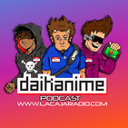 Daikanime El podcast de la caja