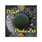 Dial Podcast