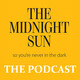The Midnight Sun Podcast for August 20, 2017