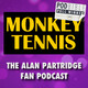 MONKEY TENNIS // Episode 1 - 'A Room With An Alan' (S1E1)