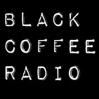 Black Coffee Radio Podcast