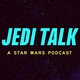 Jedi Talk: In Defense of the Sequels, FEATURING Jess Meyer