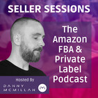 Seller Sessions - Amazon FBA & Private Label Marke