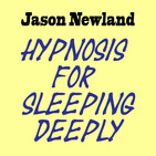 #99 Deep Sleep Whisper Hypnosis (Jason Newland) (25th May 2019)