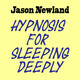 #133 Deep Sleep Whisper Hypnosis (Jason Newland) (21st August 2019)