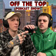 We're Back With A New Podcast Studio ! · Off the Top Ep. 21