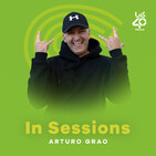 LOS40 Dance In Sessions - Muanca Records: Arturo Grao (04/11/2019)