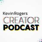 CREATOR PODCAST by KEVIN ROGERS