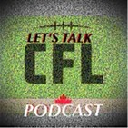 Let's Talk CFL Podcast Episode #376