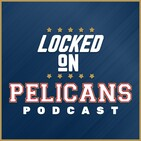 LOCKED ON PELICANS--10.11.19--Nickeil Alexander-Walker staking a claim for significant minutes; Good and Bad of prese...