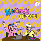 No One's Homies Episode #20 - An Unexpected Journey