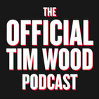 The Official Tim Wood Podcast