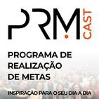 PRMCAST Inspiração | Metas | Transformação | Suces