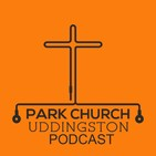Park Church Uddingston Sermon Podcast
