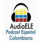 AudioELE: Podcast de español colombiano