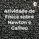 Atividade sobre Newton e Galileu