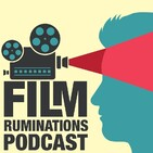 Film Rumination Podcast: Pieces