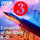 Composer of the Week H – Q