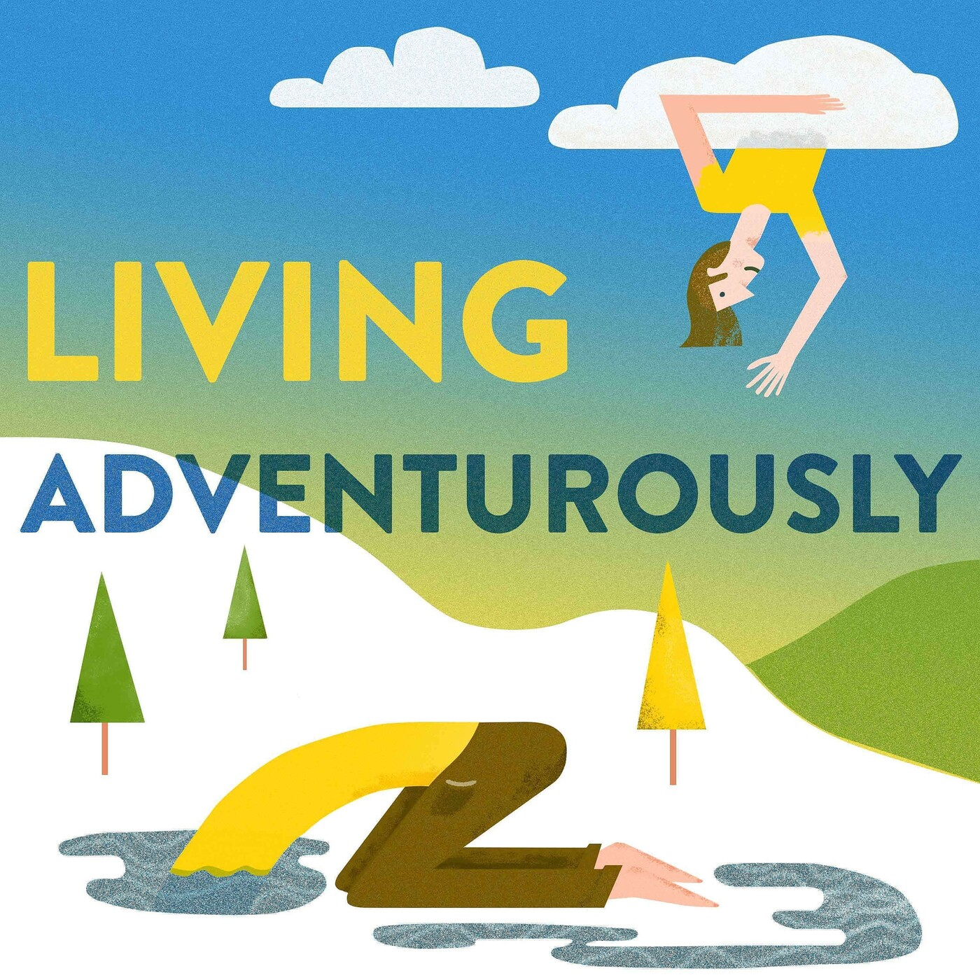 You Only Protect What You Love. Living Adventurously 55