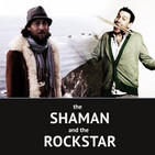 The Shaman and The Rockstar