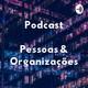 Pessoas & Organizações #9 - Especial #1: Teletrabalho no setor público