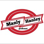 Manly Hanley Podcast