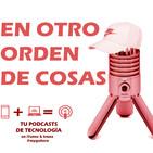 Podcast En otro orden de cosas...