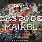 LAS 30 DE MAIKEL