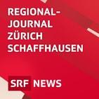 Regionaljournal Zürich Schaffhausen