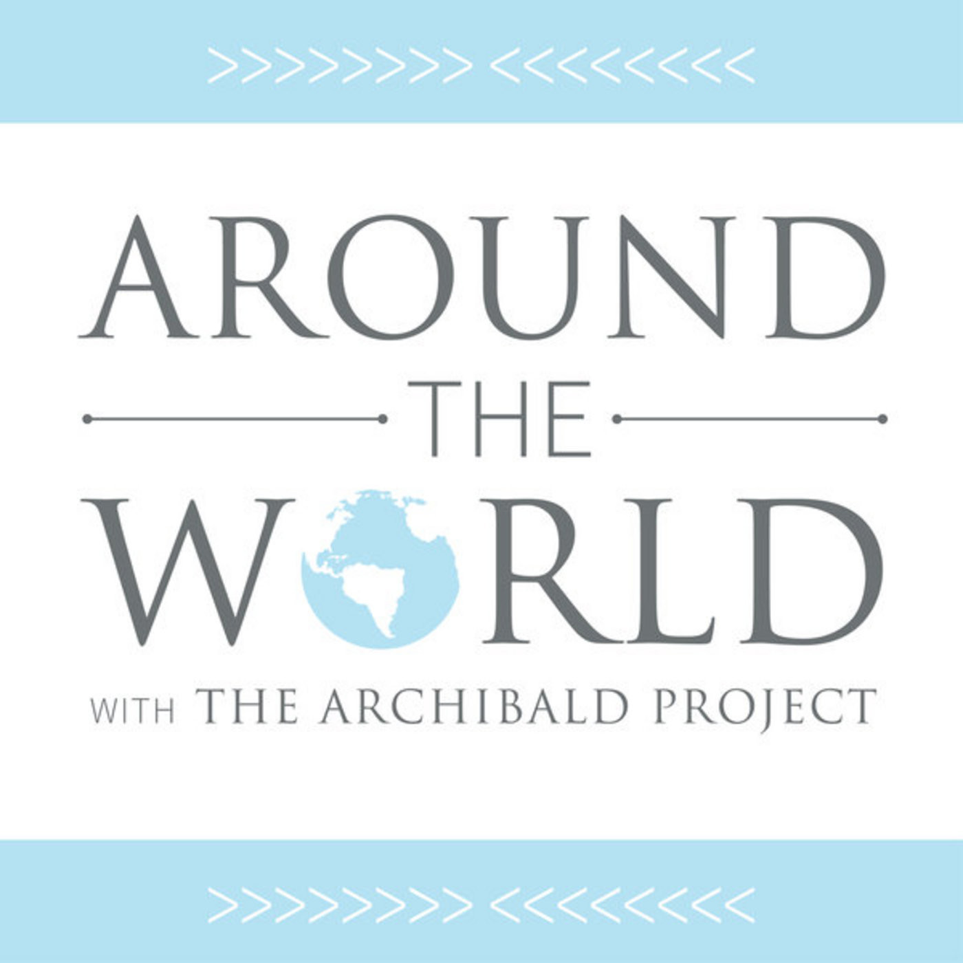 Around the World with The Archibald Project: Episode 4 - The Bridgers!