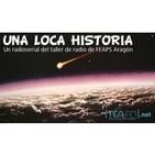 Radioserial Una loca Historia.