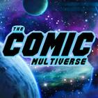 CW Crisis Finale Spoilercast & More | The Comic Multiverse Ep.174