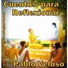 Podcast Cuentos para Reflexionar - Pablo Veloso