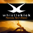 whistlekick Martial Arts Radio