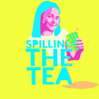 Spilling The Tea - SOBRIETY, DEALING WITH GRIEF AND BEING A BOSS B*TCH