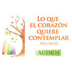 """""""Lo que el corazón quiere contemplar"""" Audio Libro"""