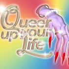 Queer Up Your Life