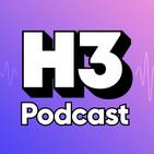 H3 Podcast
