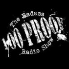 100 Proof - The Badass Radio Show