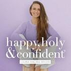 Happy, holy & confident. Dein Podcast fürs Herz un