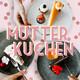 07. Mutterkuchen - Schnaps mit Merle - Was weiß das andere Geschlecht eigentlich über Babies/ Kinder?