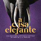 A Casa Elefante #033 – A Câmara Secreta