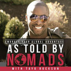 As Told By Nomads Podcast with Tayo Rockson I Embr