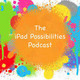 The iPad Possibilities Podcast