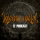 INTENSE METAL Episodio 005